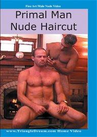 Primal Man: Nude Haircut Gay Porn Movie