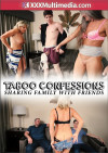 Taboo Confessions: Sharing Family with Friends Boxcover