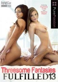 Threesome Fantasies Fulfilled 13 DVD porn movie from Pure Passion .