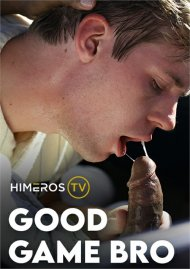 Good Game Bro gay porn VOD from HimerosTV