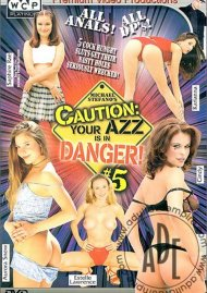 Caution: Your Azz is in Danger 5 Porn Video