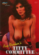 Kay Parkers Titty Committee Porn Movie