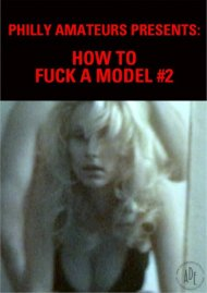 How To Fuck A Model #2 Porn Video