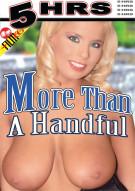 More Than A Handful Porn Movie