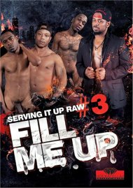 Serving It Up Raw #3: Fill Me Up Porn Video