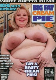 Big Fat Cream Pie 6 Porn Video