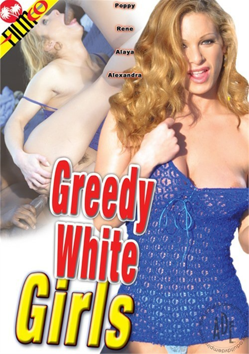 Greedy White Girls