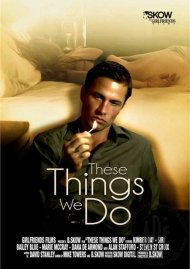 These Things We Do Porn Video