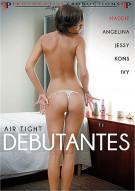 Air Tight Debutantes Porn Video