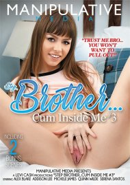 Step Brother . . . Cum Inside Me #3 Porn Movie