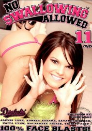 No Swallowing Allowed #11 Porn Movie