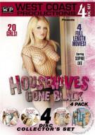 Housewives Gone Black 4 Pack Porn Movie