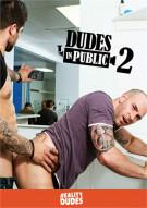 Dudes In Public 2 Porn Video