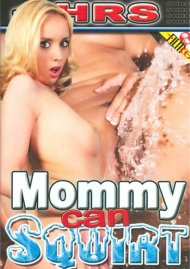 Mommy Can Squirt