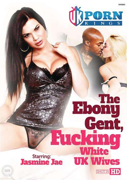 Ebony Gent, Fucking White UK Wives, The