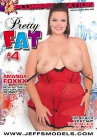 Pretty Fat #4 Porn Movie