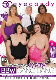 Incredible Reverse BBW Gang Bang, The