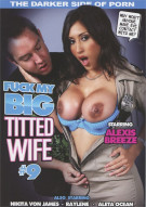 Fuck My Big Titted Wife #9 Porn Movie