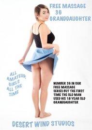 Free Massage 36 - Granddaughter Porn Video