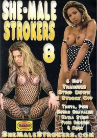 She-Male Strokers 8 Porn Video