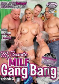 My Favorite MILF Gangbang 3 Porn Video