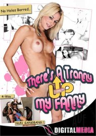 There's A Tranny Up My Fanny! Porn Video