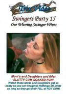 "Swingers Party 15: ""Our Whoring Swinger Wives"" Porn Video"