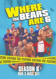 Where the Bears Are: Season 6 gay cinema DVD from 3 Bears Entertainment.