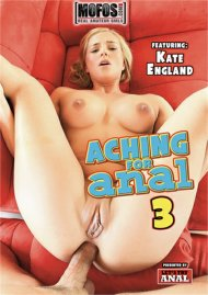 Aching For Anal 3 porn video from MOFOS.