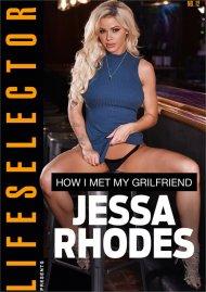 How I Met My Girlfriend: Jessa Rhodes Porn Video