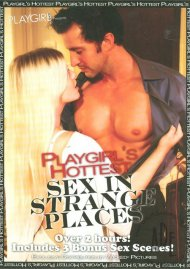 Playgirls Hottest Sex In Strange Places Porn Movie