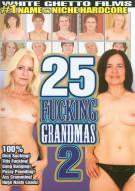 25 Fucking Grandmas 2 Porn Video