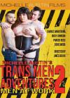 Trans Men Adventures 2: Men At Work Boxcover