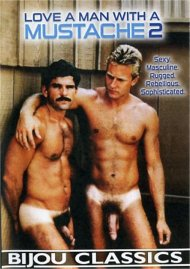 Love A Man With A Moustache 2 gay porn streaming video from Bijou Classics.