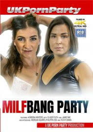 MILF Bang Party 4K Ultra porn video from UK Porn Party.