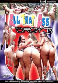 All That Ass: The Orgy 3 Porn Movie