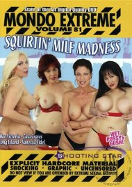 Mondo Extreme 81: Squirtin' MILF Madness Porn Video
