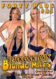 Forty Plus Vol. 85: Black Cock Lovin' Blonde Milfs Porn Video