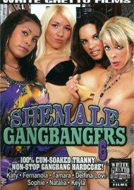 Shemale Gangbangers 6 Porn Video