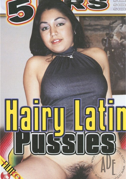 Hairy Latin Pussies