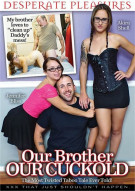 Our Brother Our Cuckold Porn Movie