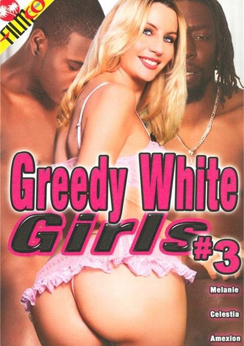 Greedy White Girls #3