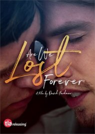 Are We Lost Forever gay porn DVD from TLA Releasing