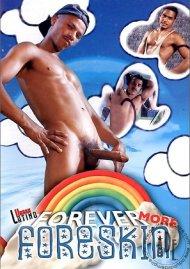 Forever More Foreskin Porn Video