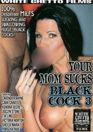 Your Mom Sucks Black Cock 3