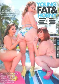 Young, Fat & Horny 4 Porn Video