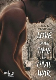 Love In The Time Of Civil War gay cinema streaming video from Breaking Glass Pictures.