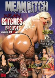 Mean Bitches P.O.V. Vol. 13 Porn Movie