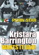 Kristara Barrington Wants It Bad! Porn Video