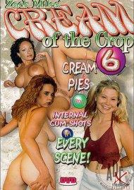 Cream of the Crop 6 Porn Movie